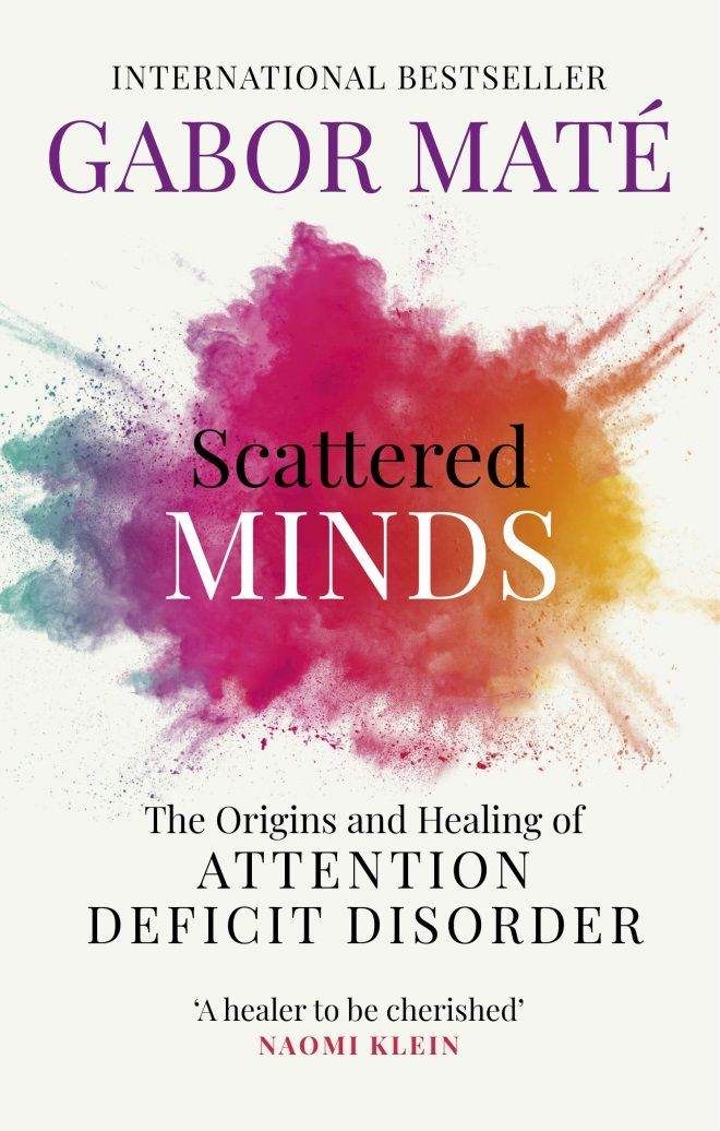 Scattered Minds: The Origins and Healing of Attention